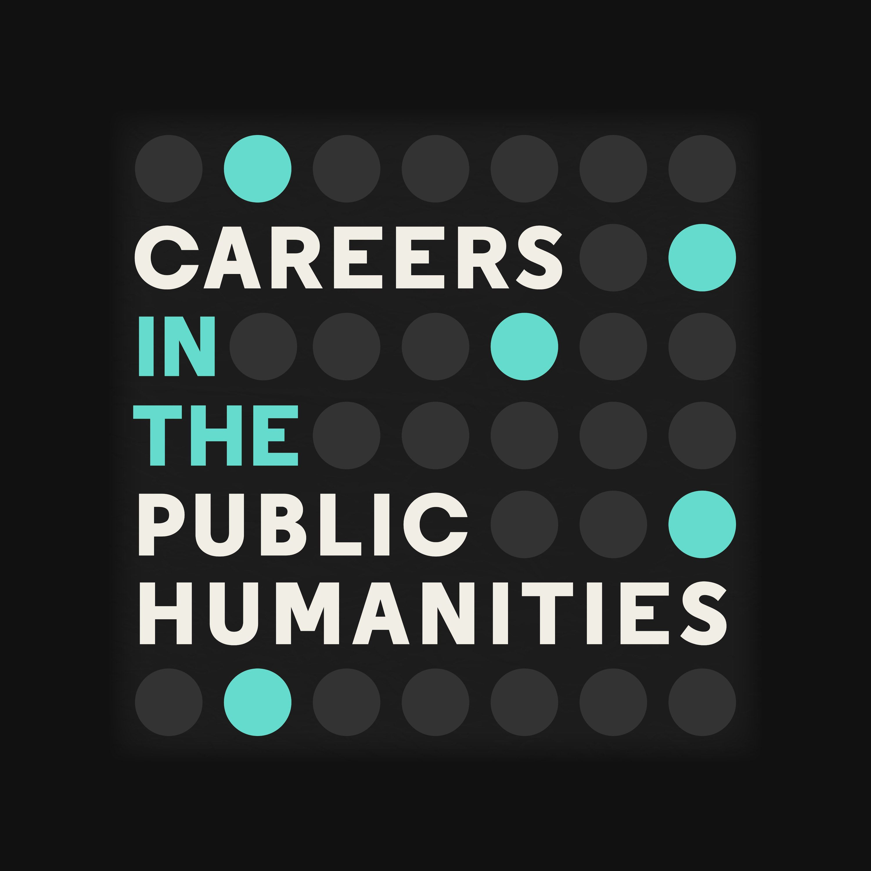 Careers in the Public Humanities