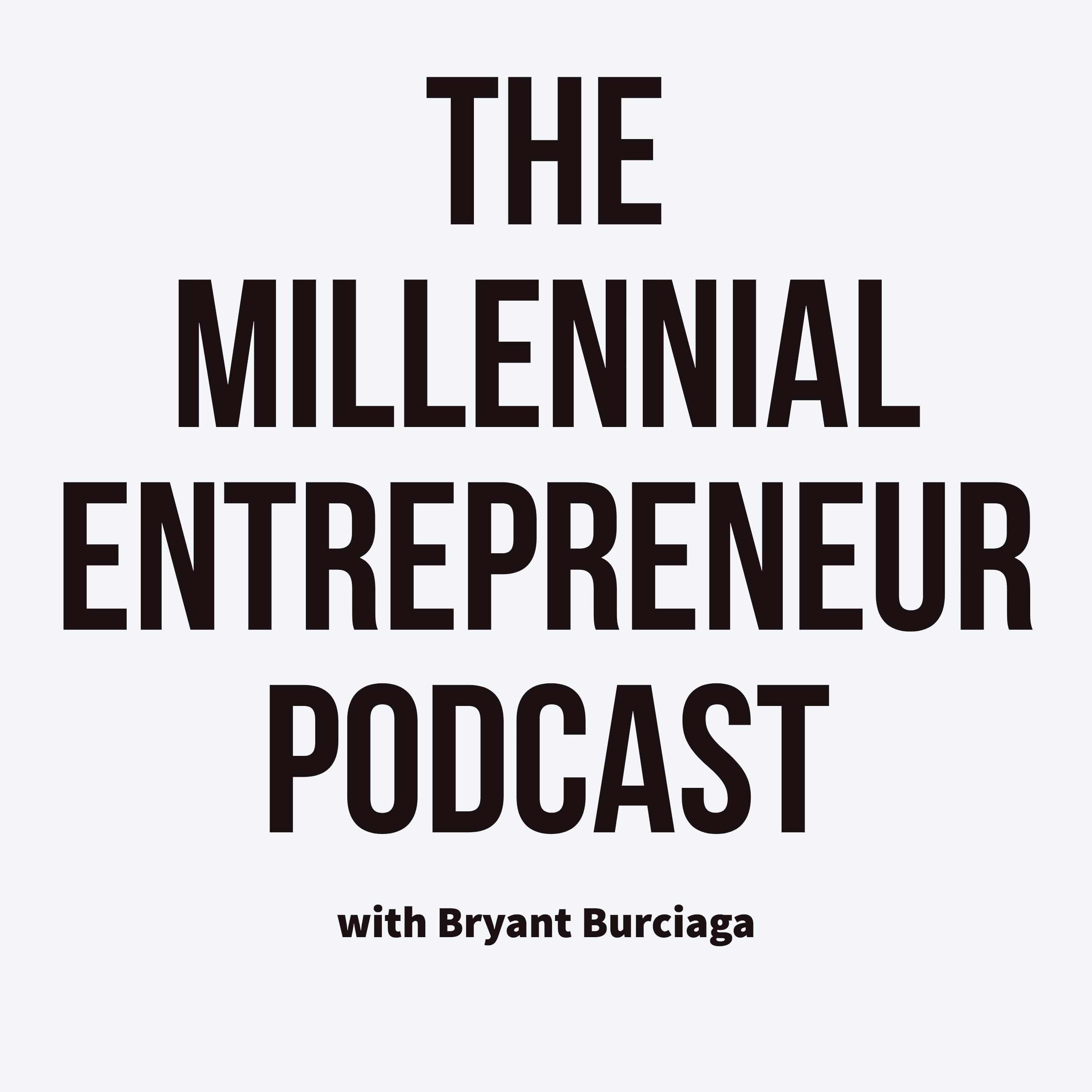 The Millennial Entrepreneur Podcast