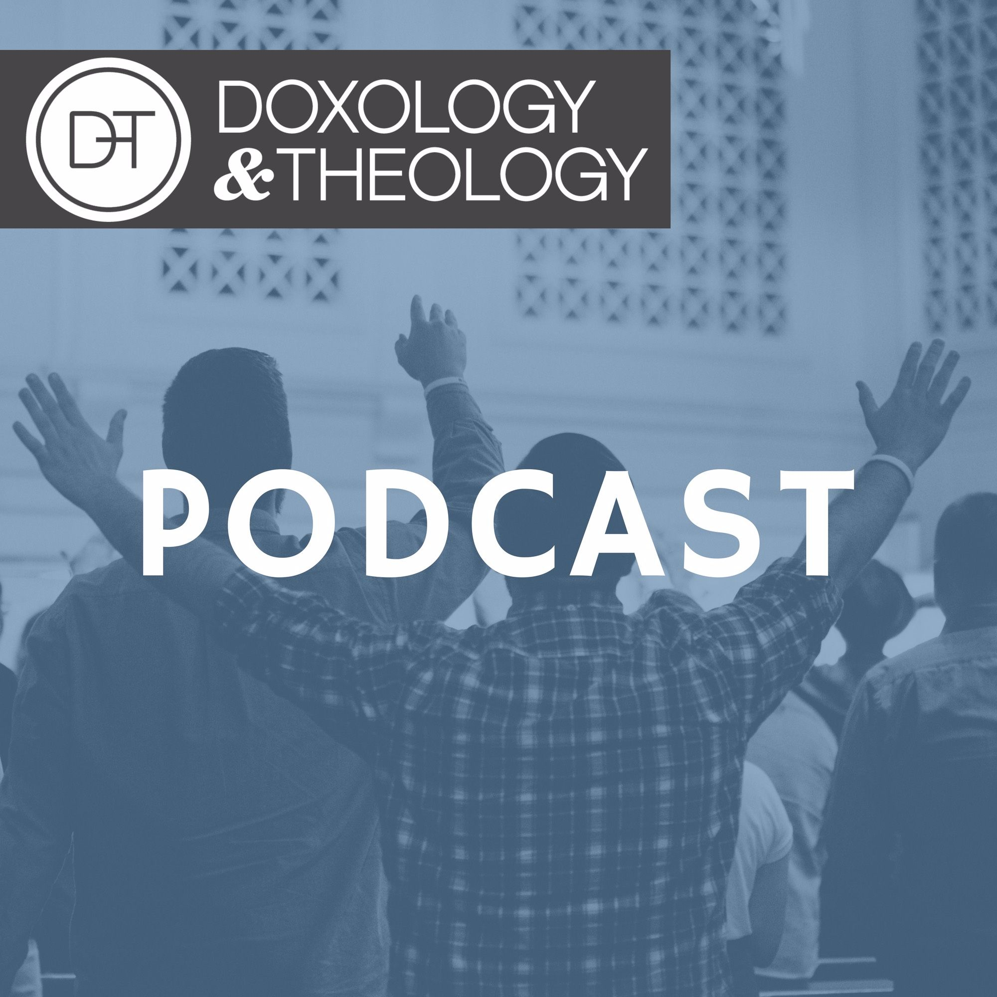 Doxology & Theology on Apple Podcasts