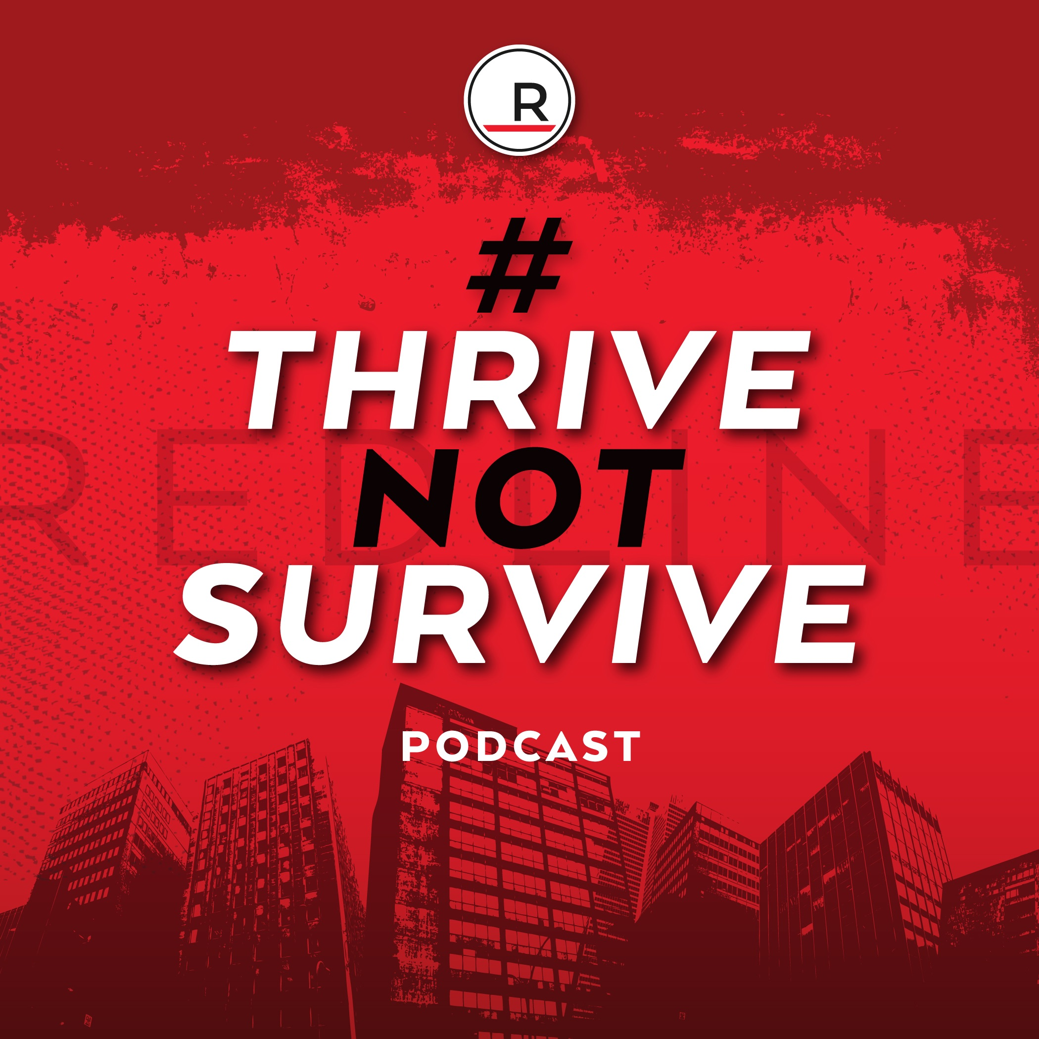 Thrive Not Survive Podcast - For REALTORS®