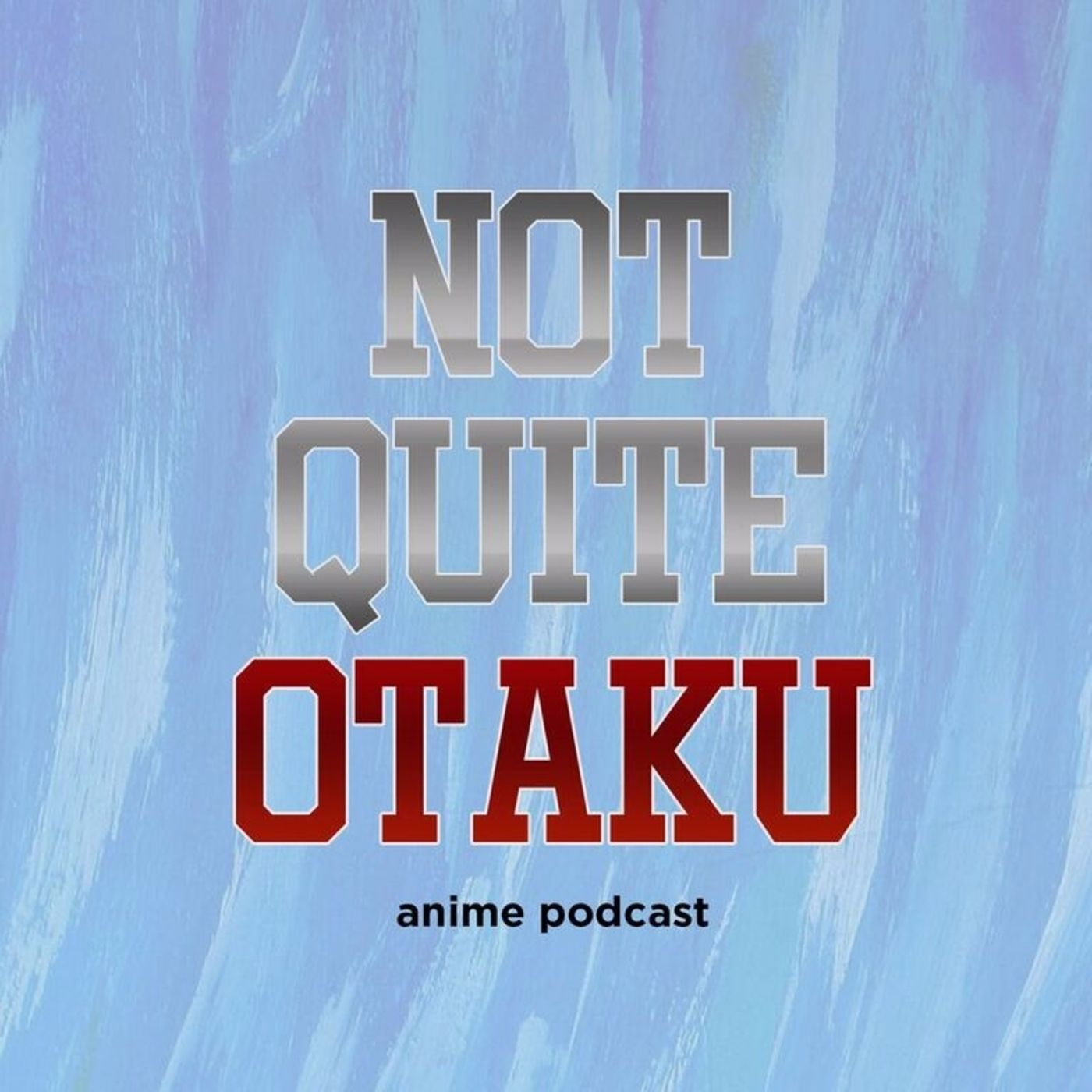 Not Quite Otaku Anime Podcast