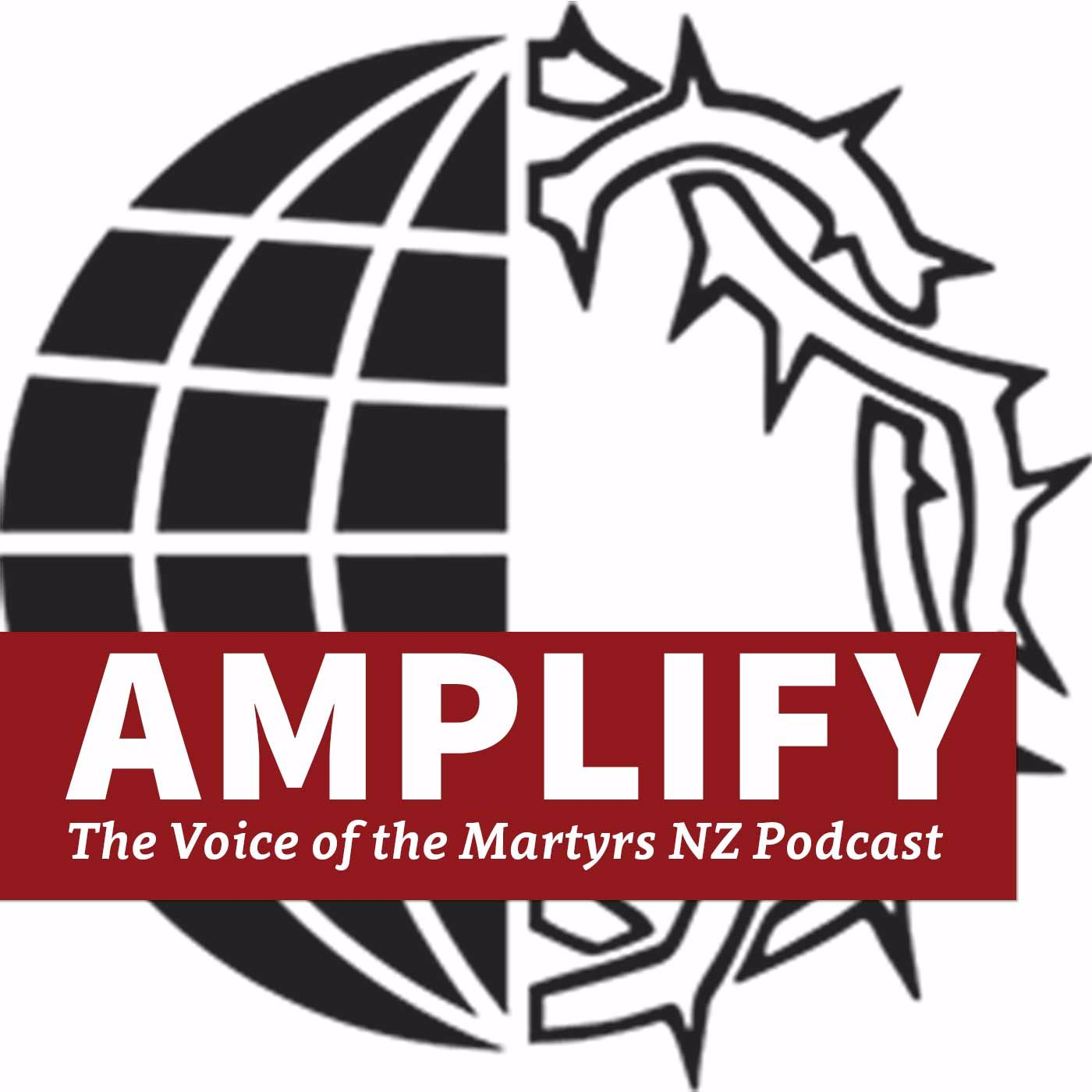 Amplify - the Voice of the Martyrs NZ podcast | Listen via