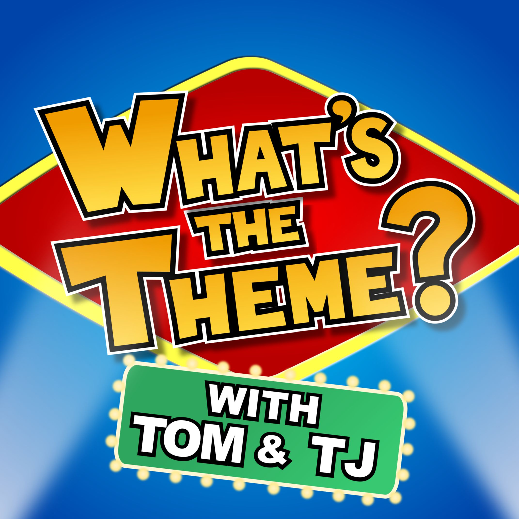 What's the Theme? with Tom & TJ