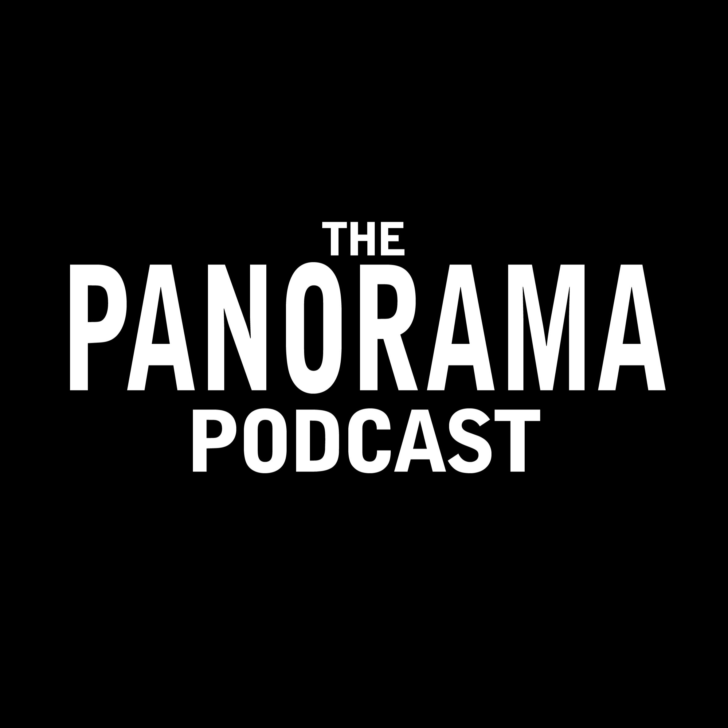 The Panorama Podcast | Listen via Stitcher for Podcasts