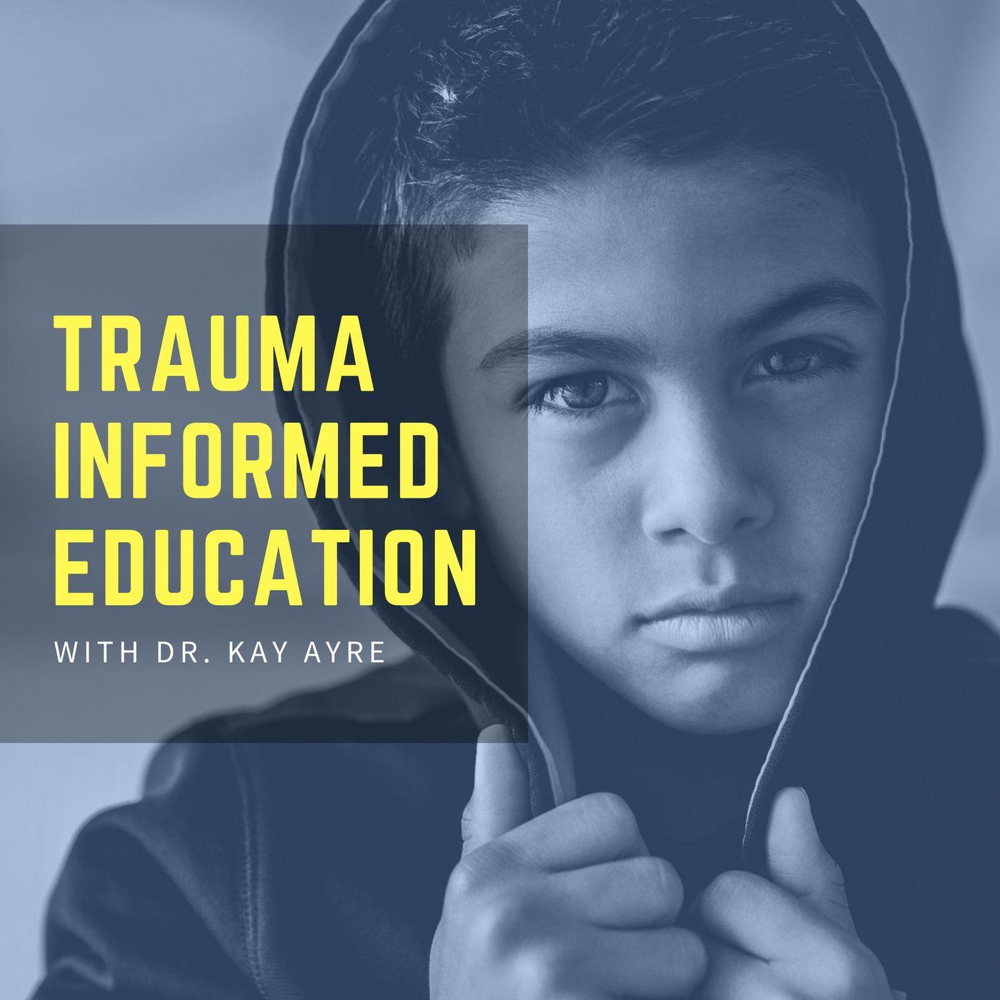 Trauma Informed Education