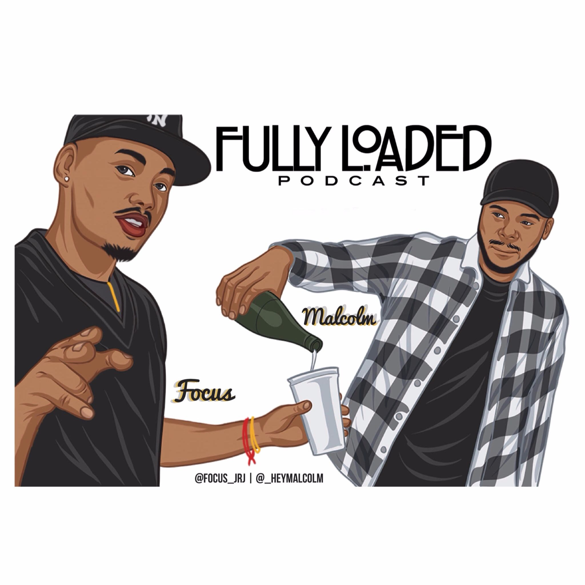 FULLY LOADED Podcast by Focus JRJ & Malcolm on Apple Podcasts