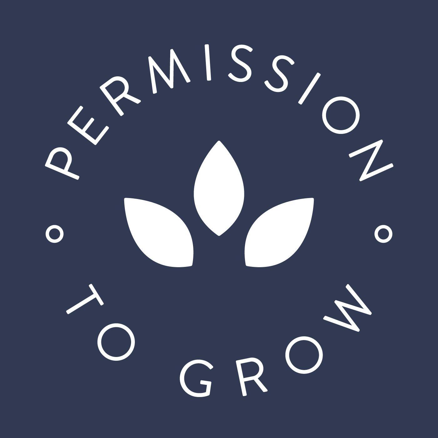 Permission to Grow