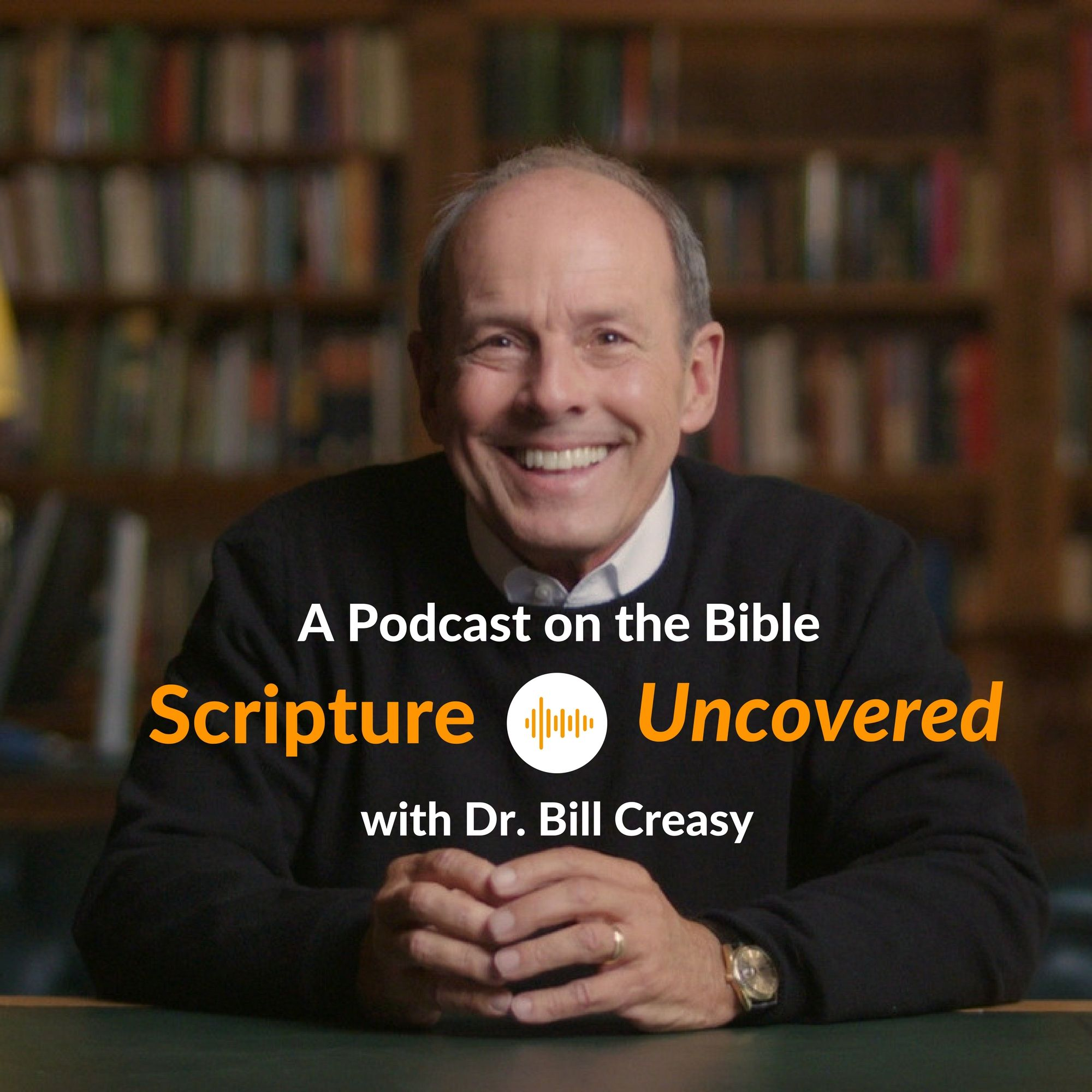 Scripture Uncovered With Dr Bill Creasy Announcement Scripture
