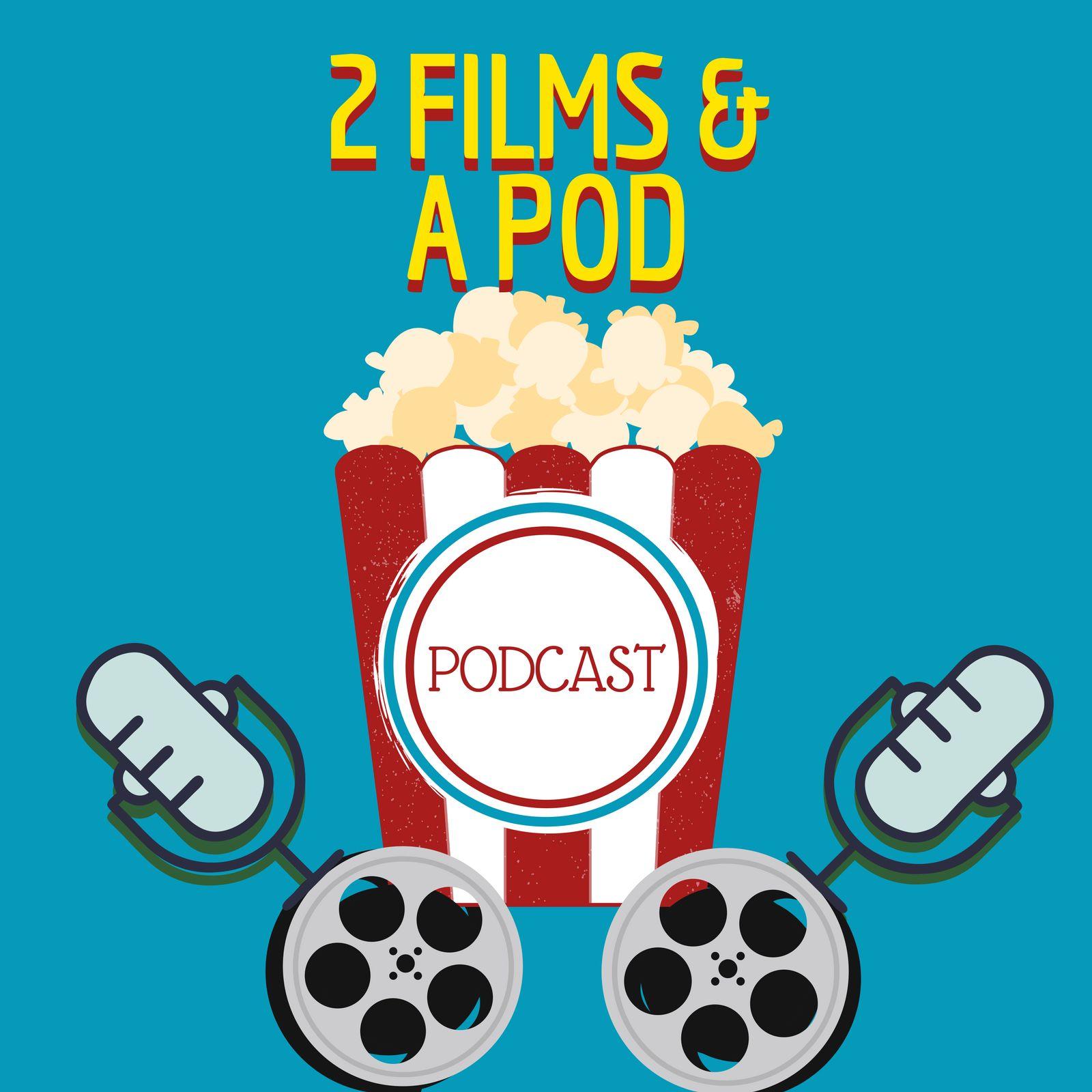 2 Films & A Pod