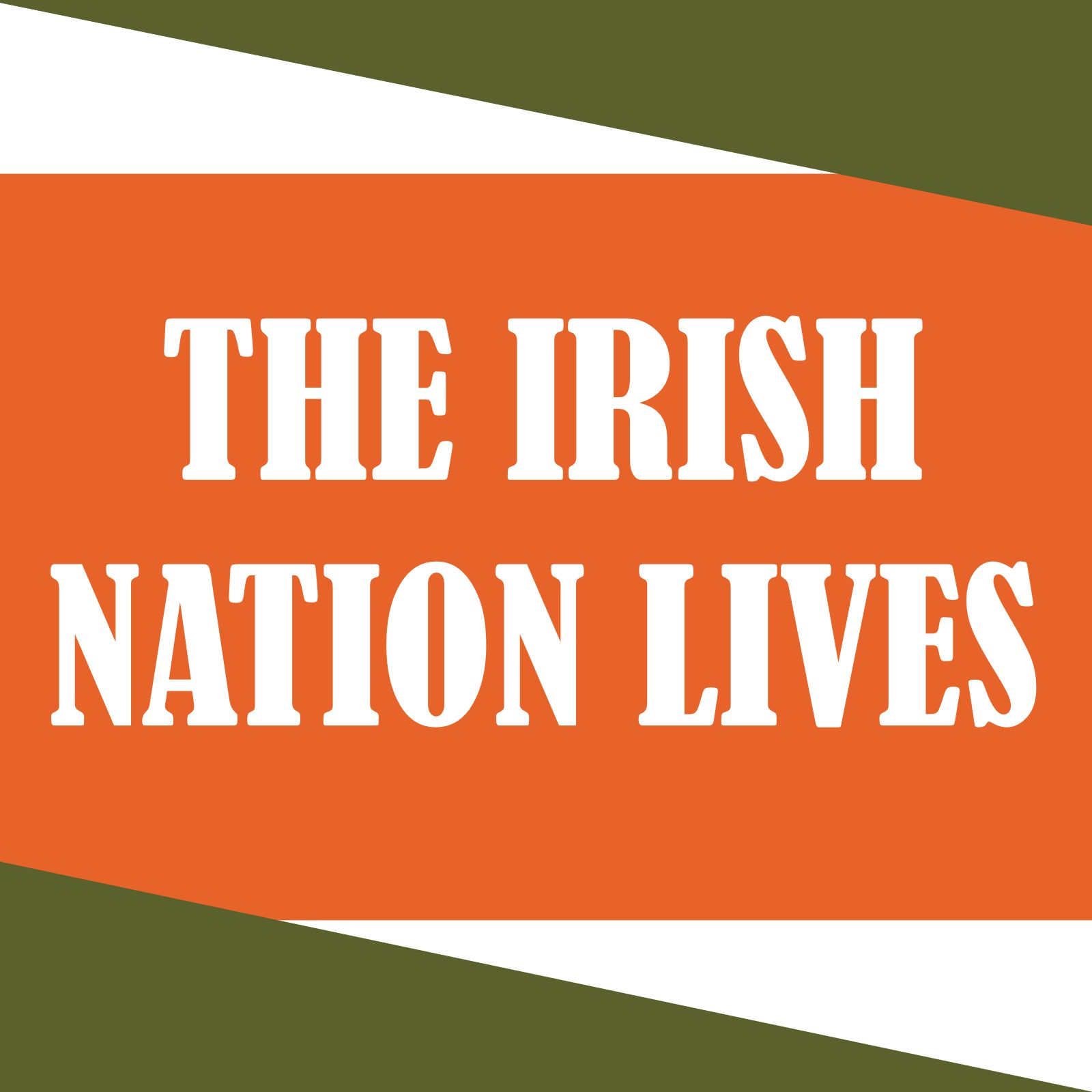The Irish Nation Lives