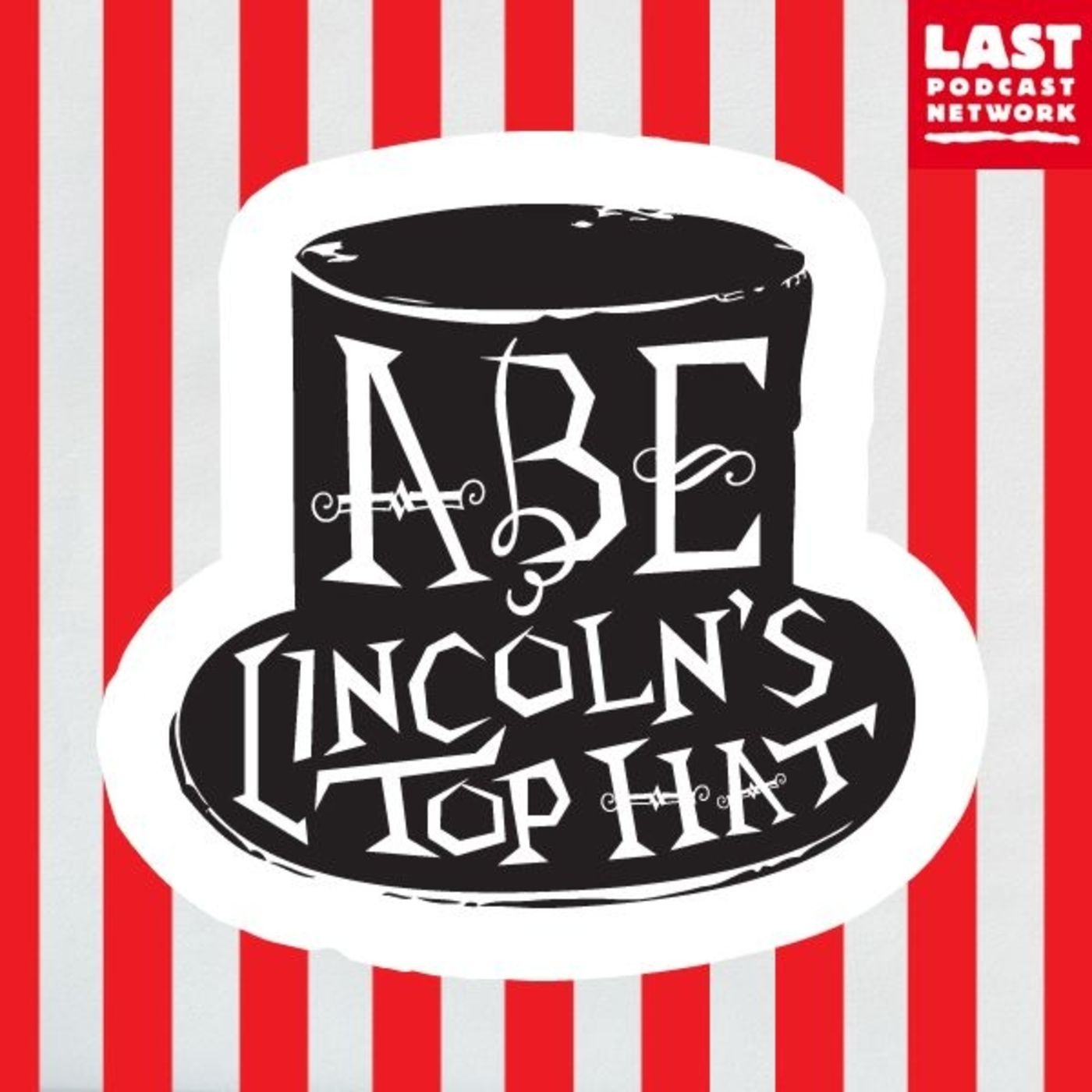 Abe Lincoln s Top Hat by The Last Podcast Network on Apple Podcasts eb562a186271