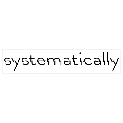 Systematically