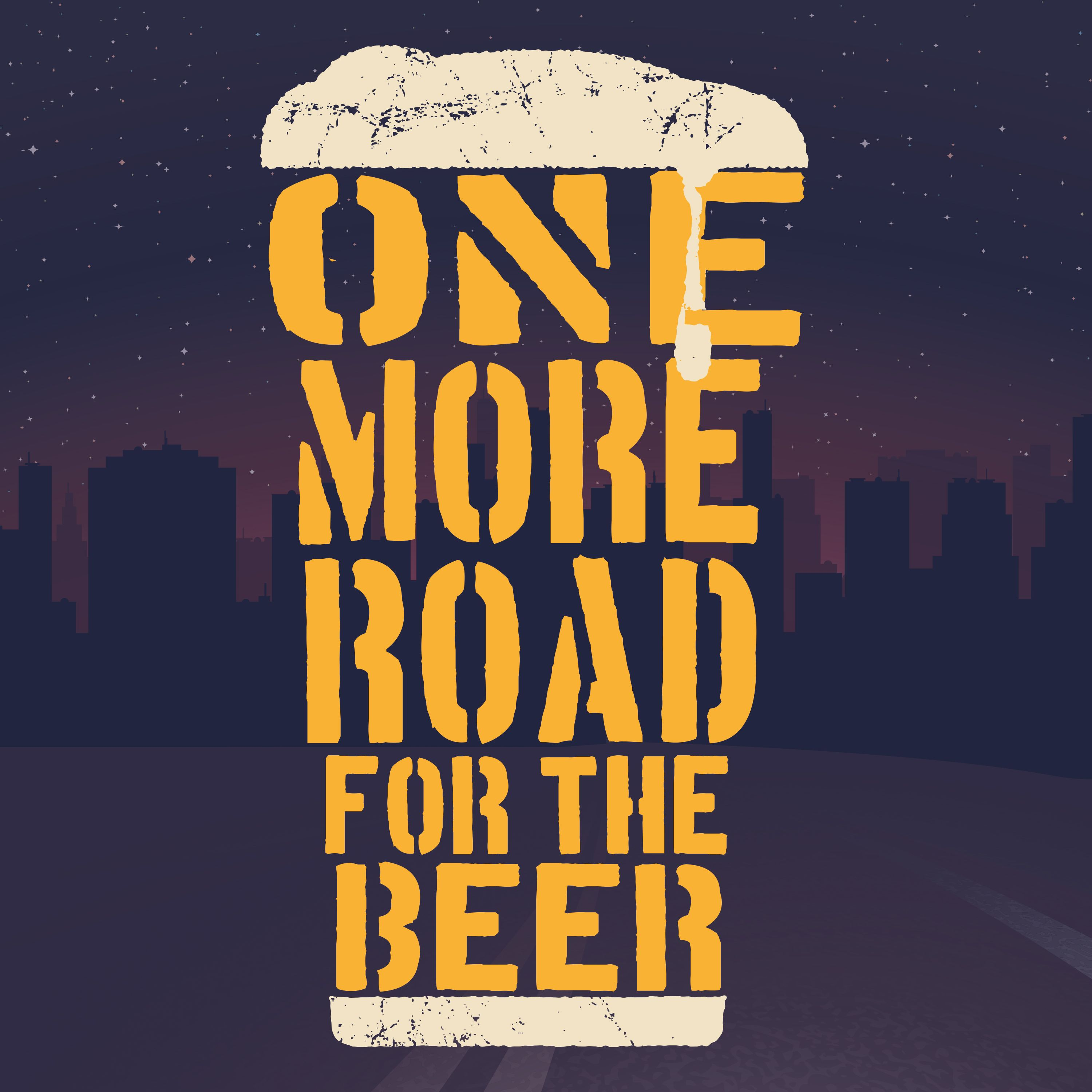 One More Road For The Beer