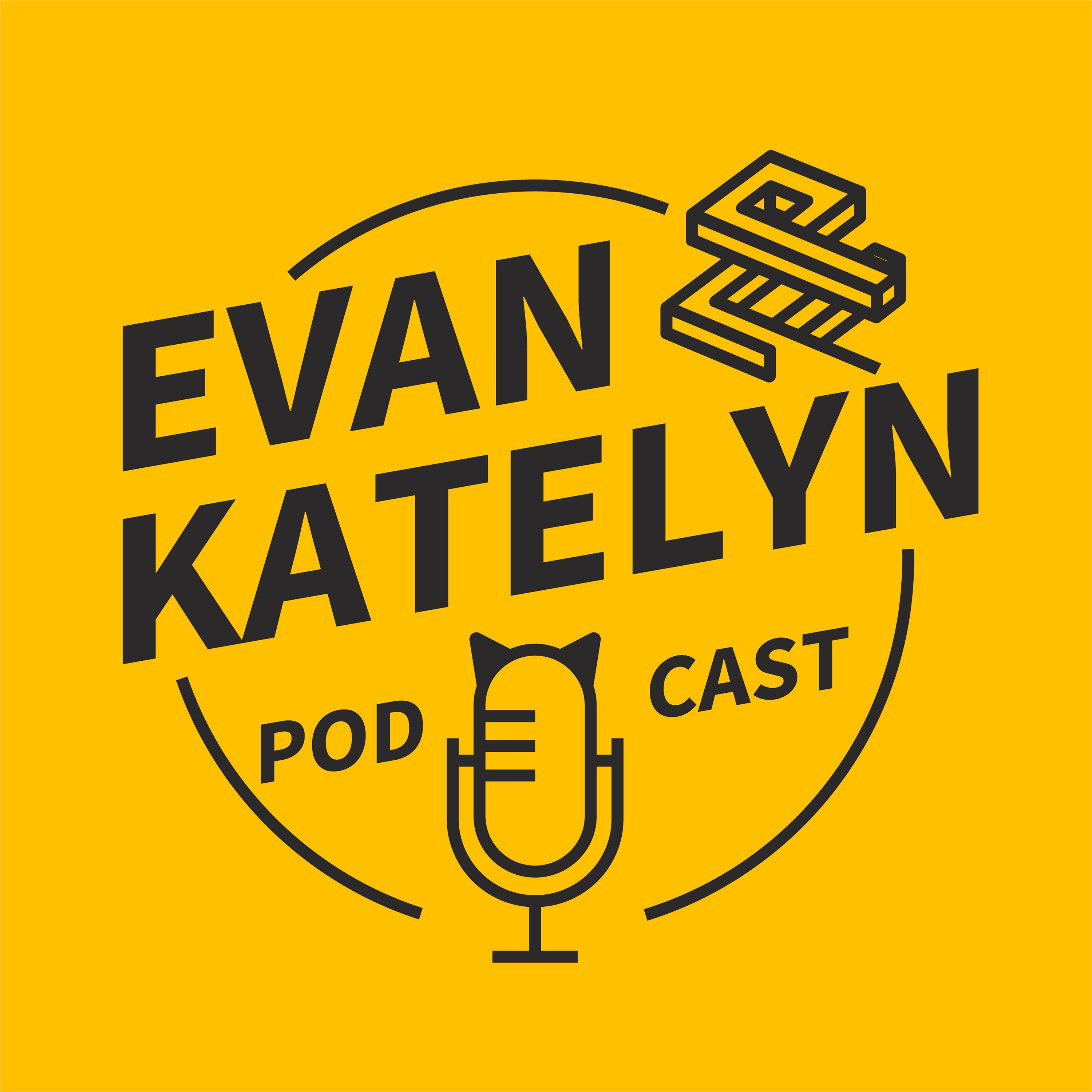 Evan and Katelyn Podcast on Apple Podcasts