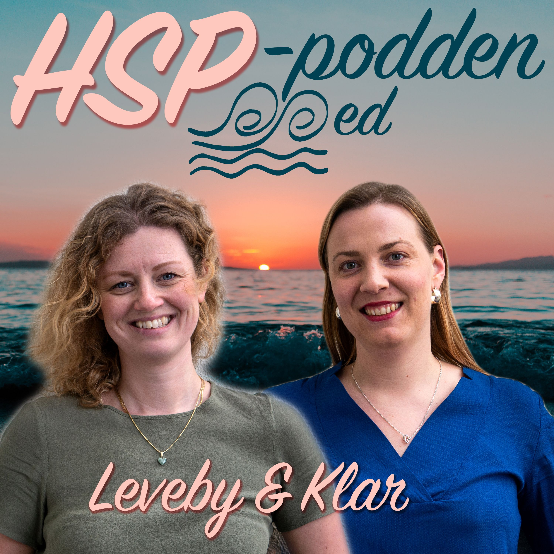 HSP-podden med Leveby & Klar