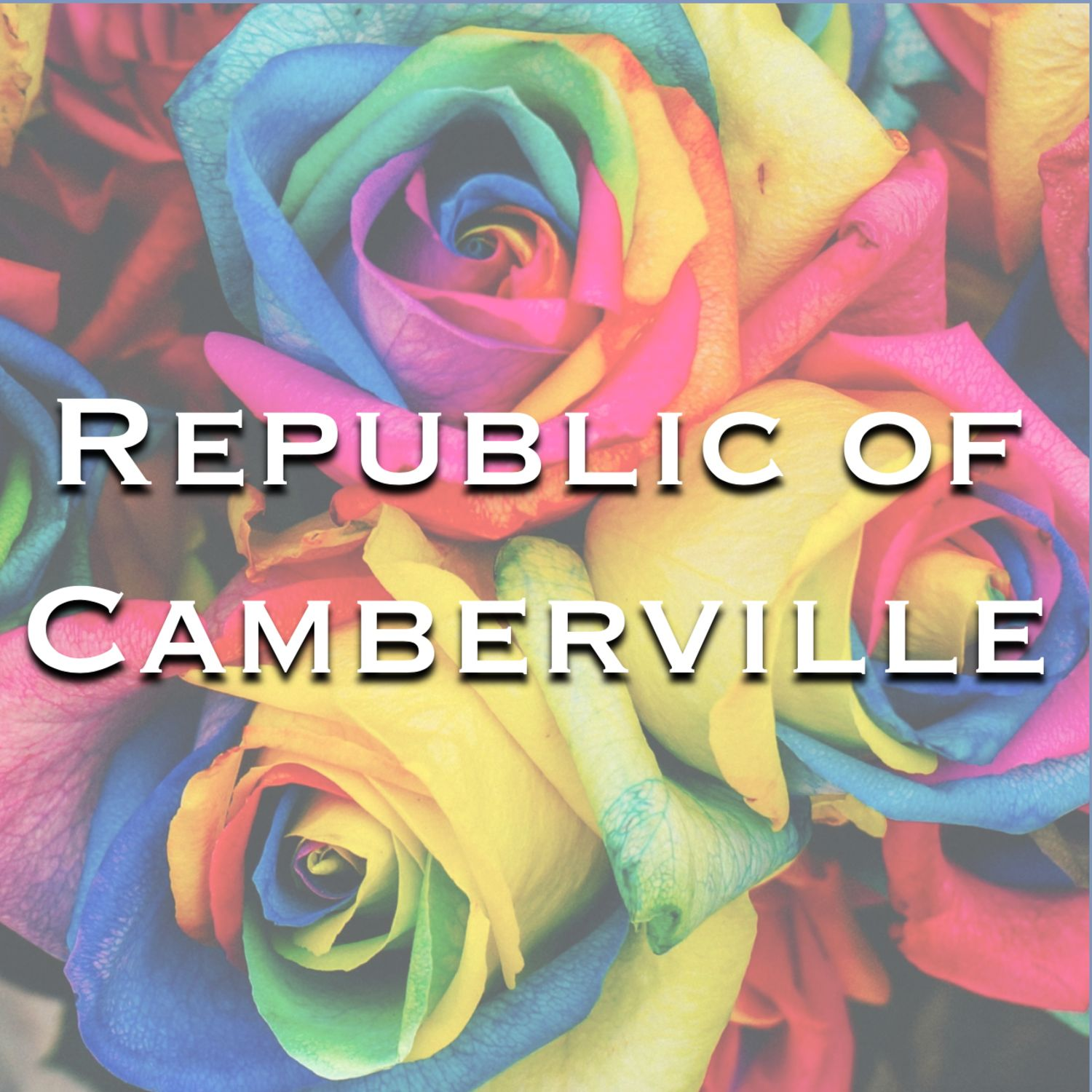 """    Republic of Camberville "" Podcast"