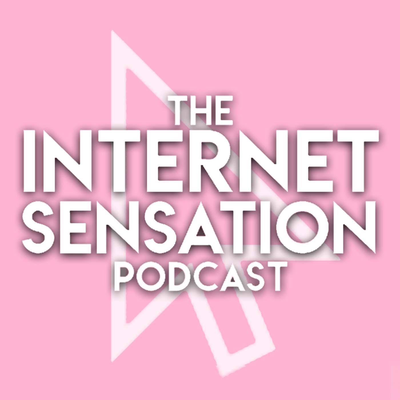 Internet Sensation Podcast