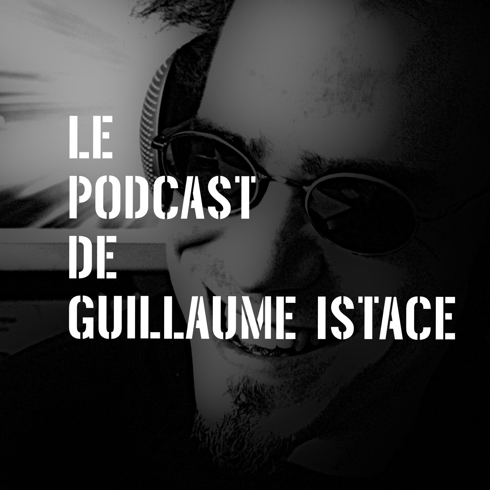 Le podcast de Guillaume Istace