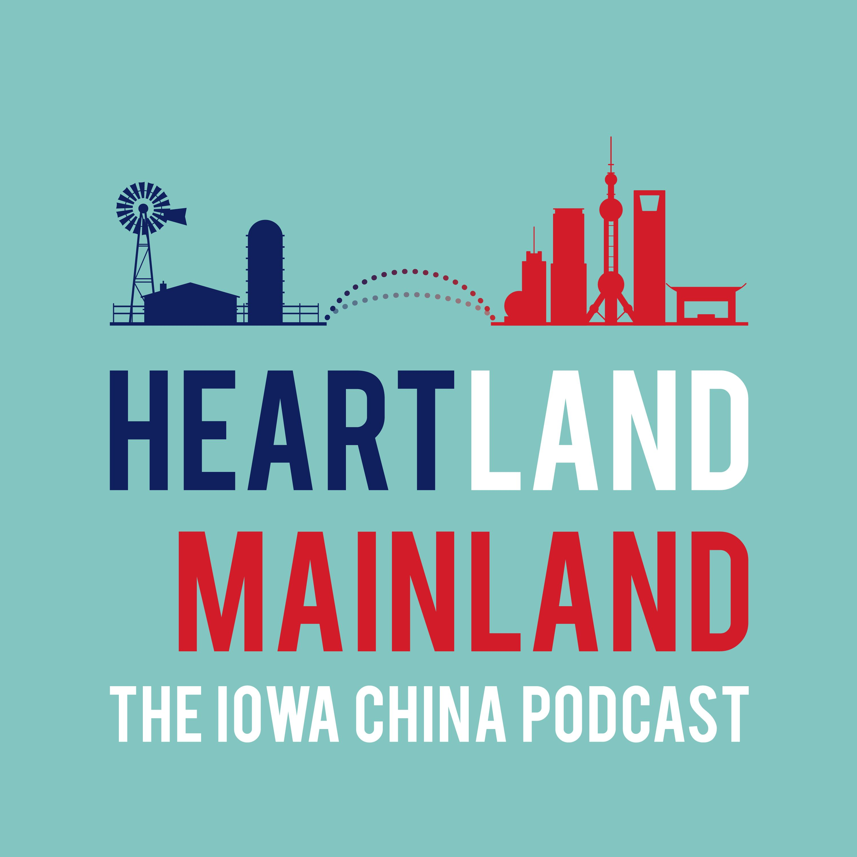 Heartland Mainland: The Iowa China Podcast