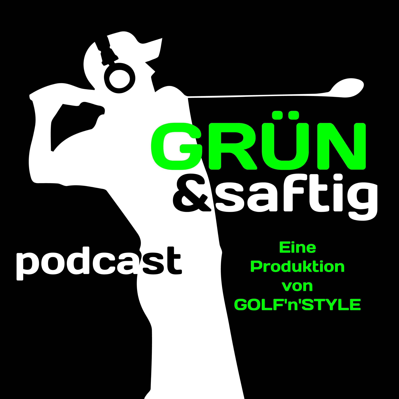Grün & saftig - der Podcast von GOLF'n'STYLE
