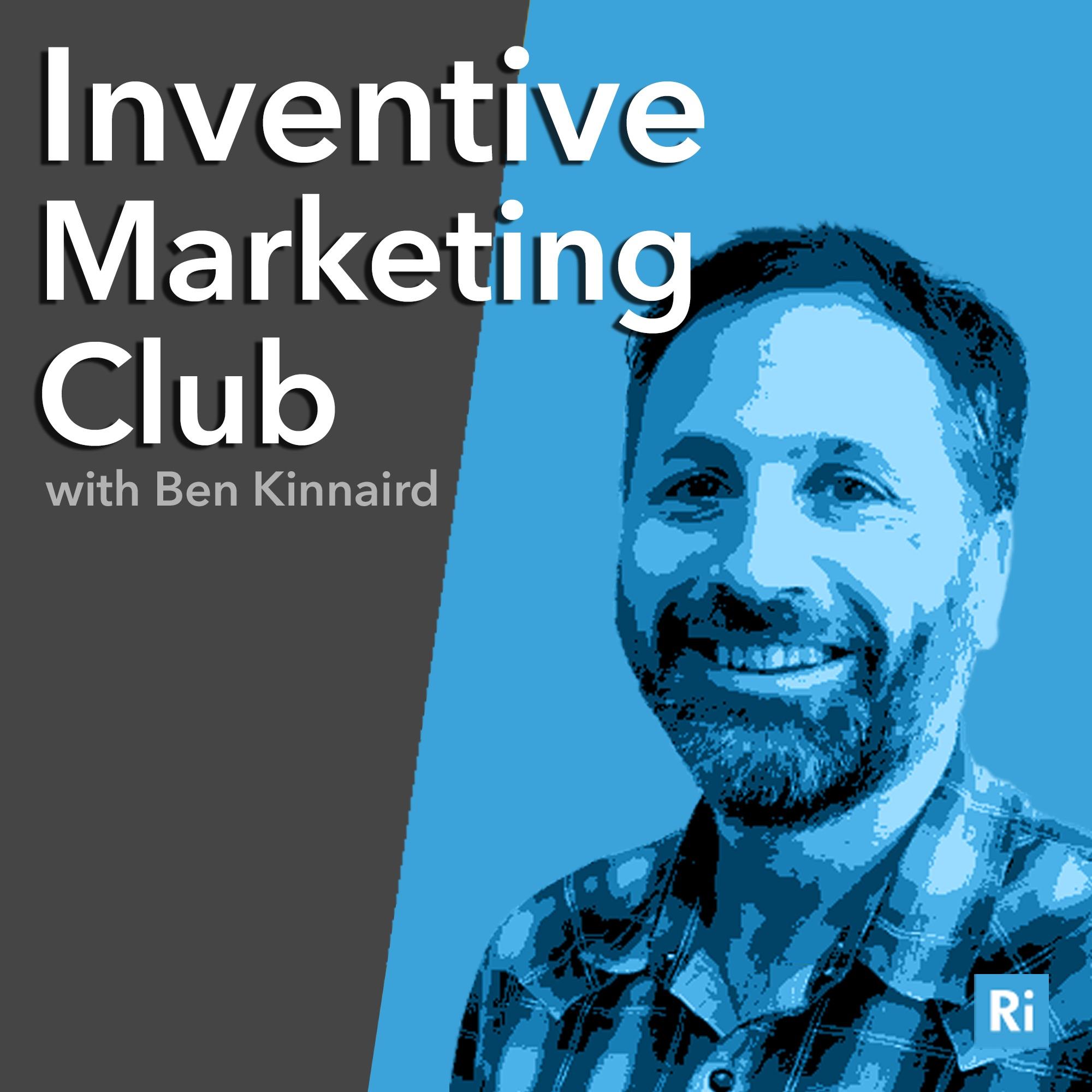 Inventive Marketing Club  - A Marketing Podcast