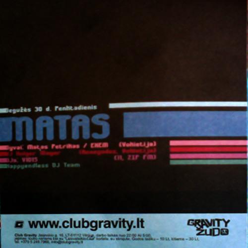 Matas - Live at Gravity Club 30.05.2008