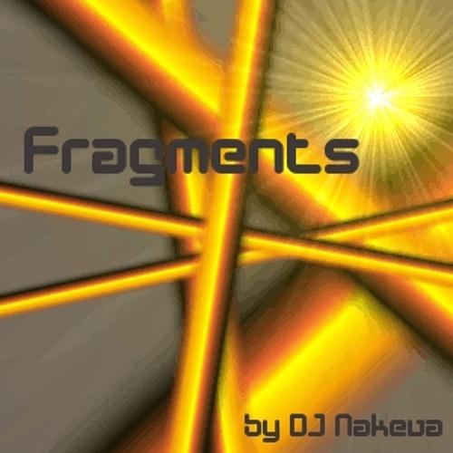 Fragments - Original by DJ Nakeva