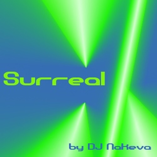 Surreal - Original by DJ Nakeva