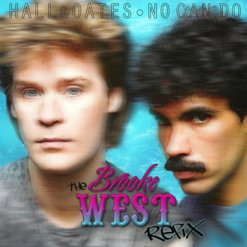Hall & Oates - No Can Do (Brooke Would Refix)