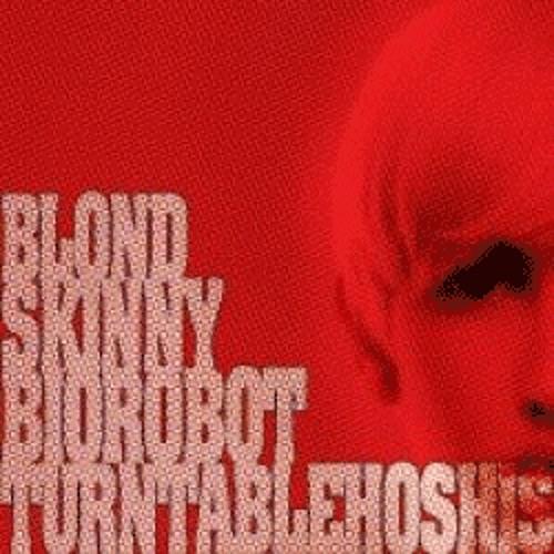 FARBTON :: TURNTABLE HOSHIS - BLOND SKINNY BIOROBOT (PIERCE RMX)