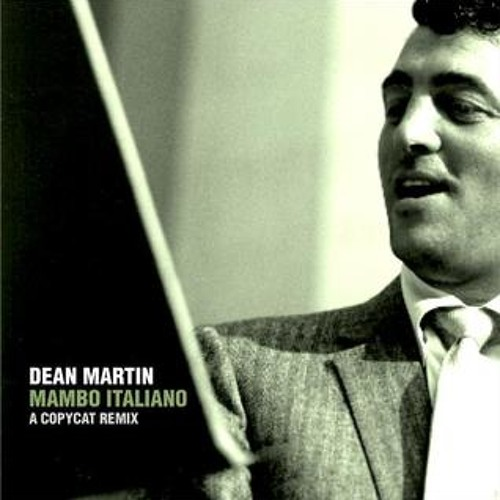 Dean Martin - Mambo Italiano (A Copycat Remix) [MOVED]