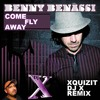 Benny Benassi Feat. Channing -  Come Fly Away (Xquizit Dj X Remix)