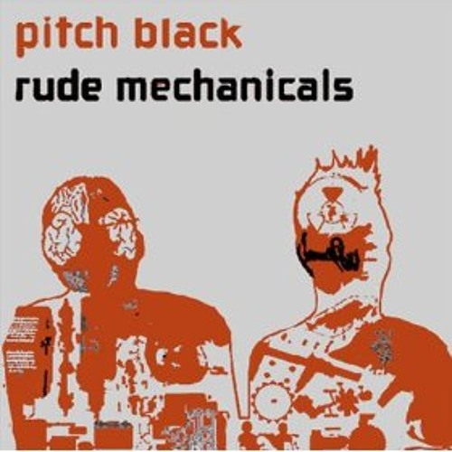 Rude Mechanicals (Mistrust Remix)