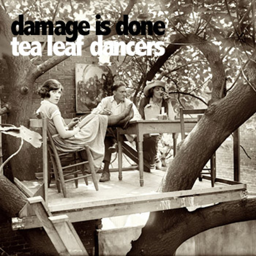 Tea Leaf Dancers (Damage Is Done Rmx)