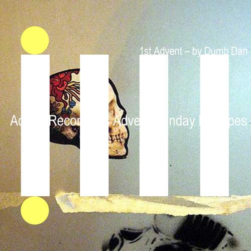 Adrian Recordings Advent Sunday Mixtapes - 1st Advent by Dumb Dan