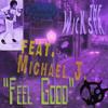 Feel Good feat. Michael J.