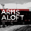 Arms Aloft - Comfort at Any Cost