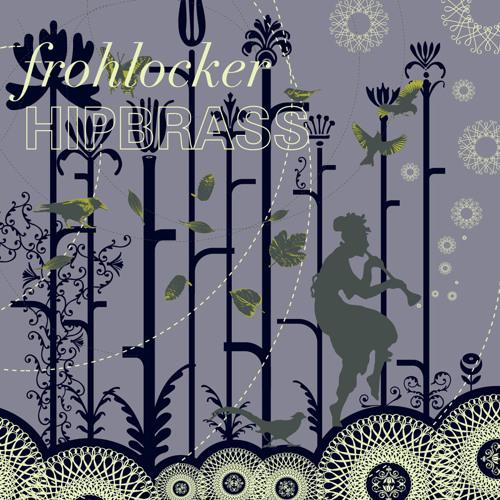 Frohlocker - Hipbrass
