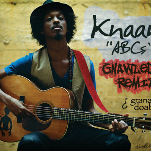 Knaan - ABCs (Gnawledge Remix)