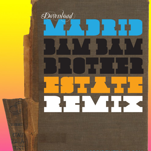Madrid-Bam Bam Brother (Estate Remix) [Free Download]