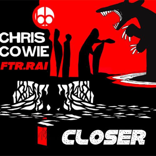 Chris Cowie Featuring RAI - Closer