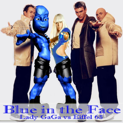 Blue in the Face (Lady GaGa vs. Eiffel 65) audio at sowndhaus.com