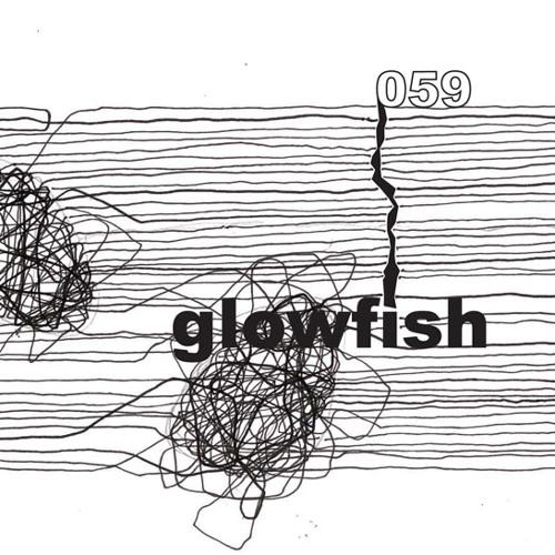 glowfish - process part 059 (echoes (glowfish main mix))