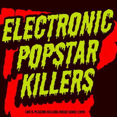 LOO & PLACIDO - ELECTRONIC POPSTAR KILLERS (2H MIX)