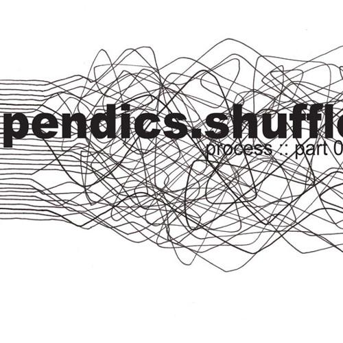 [a]pendics.shuffle - process part 024 (live dj set in la april 07)