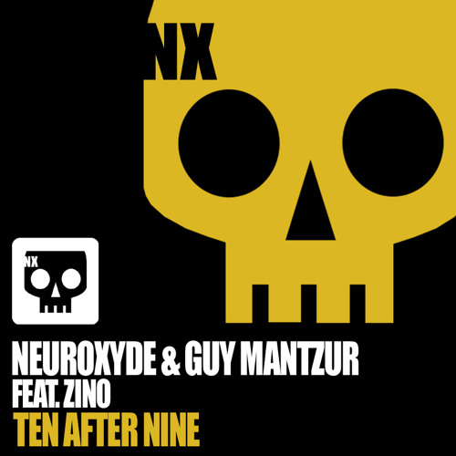 Neuroxyde & Guy Mantzur Feat. Zino Ten After Nine Guy Mantzur & Sahar Z Involved Mix