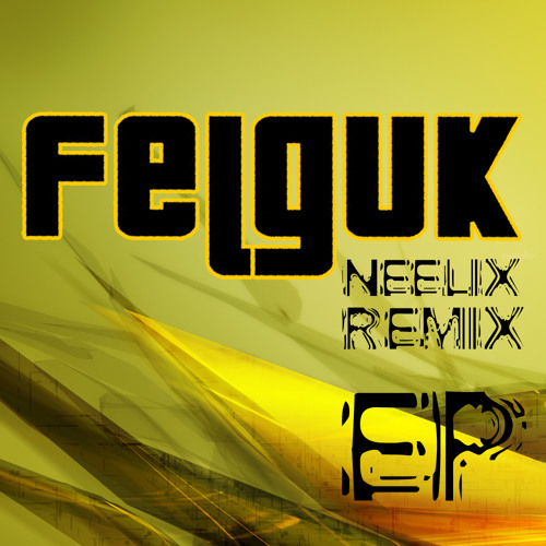 Felguk - Do You Like Bass (Neelix Rmx)
