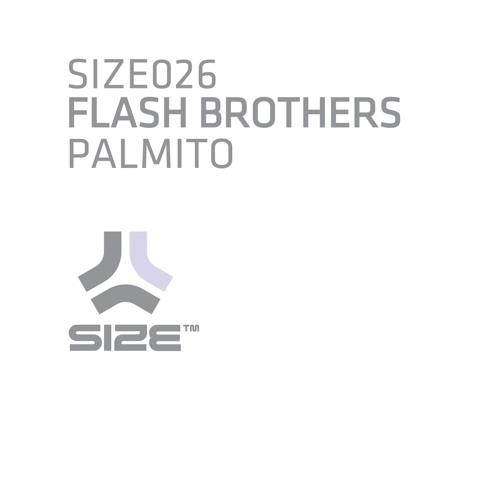 FLASH BROTHERS - PALMITO [STEVE ANGELLO]