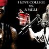 I'mma College Millionaire [I Love College vs. A Milli]