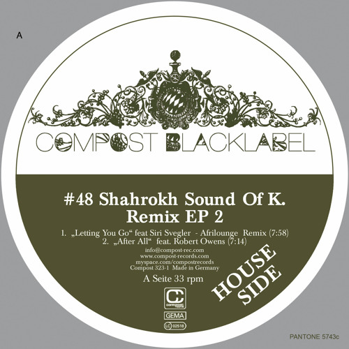 "COMPOST BLACK LABEL #48   Shahrokh Sound Of K   ""Love Happens"" (Supersonic Lovers Remix)"